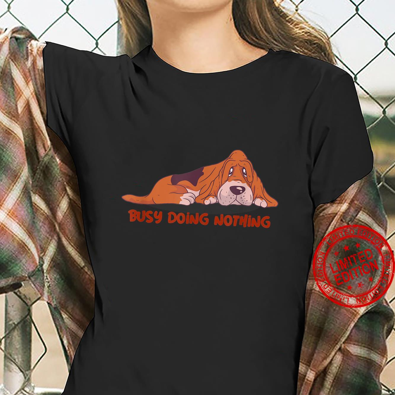 Busy Doing Nothing Dog Shirt ladies tee