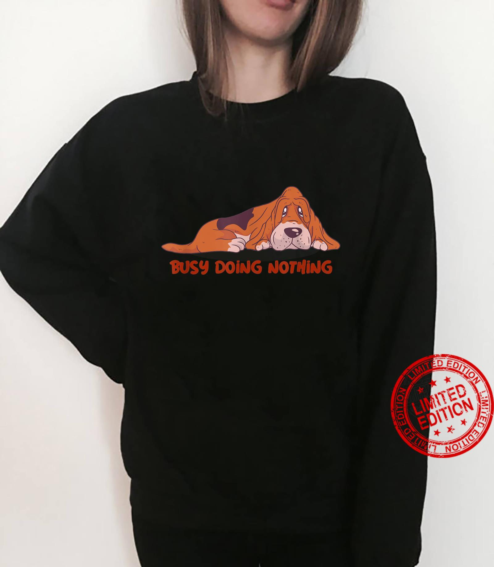 Busy Doing Nothing Dog Shirt sweater