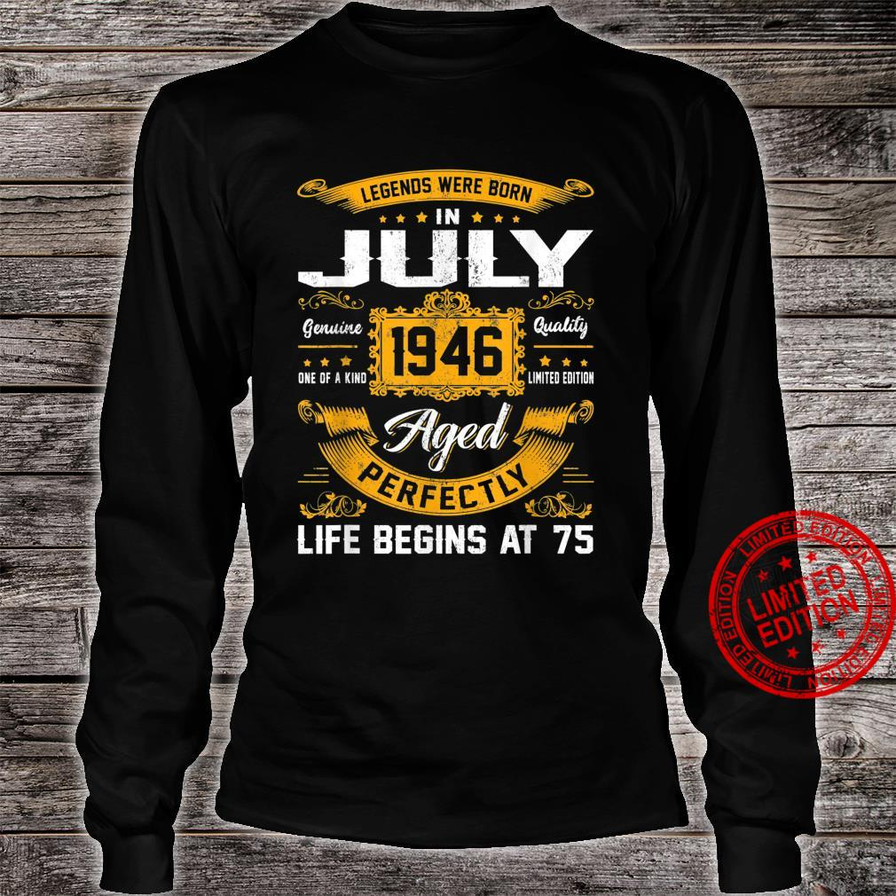 Legends Were Born In July 1946 Classic 75th Birthday Shirt long sleeved