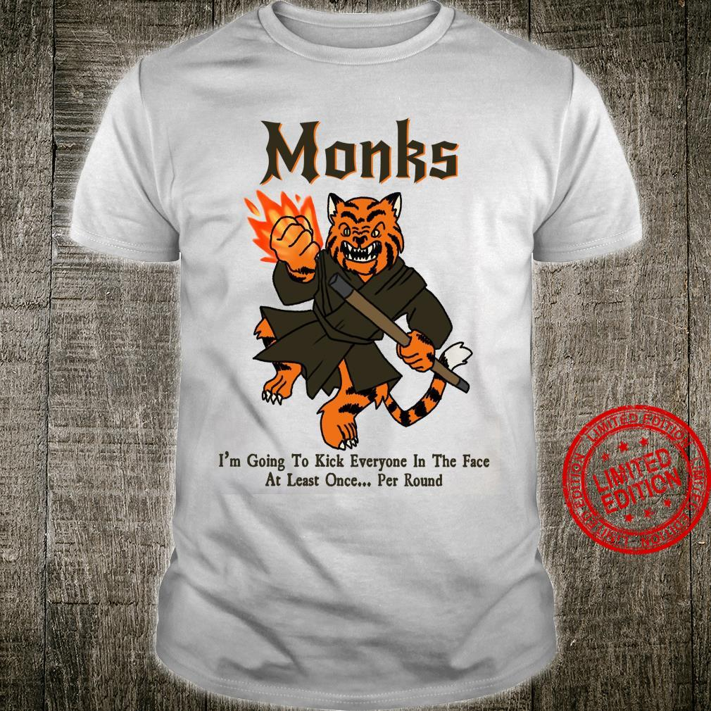 Monks I'm Going To Kick Everyone In The Face At Least Once Per Round Shirt