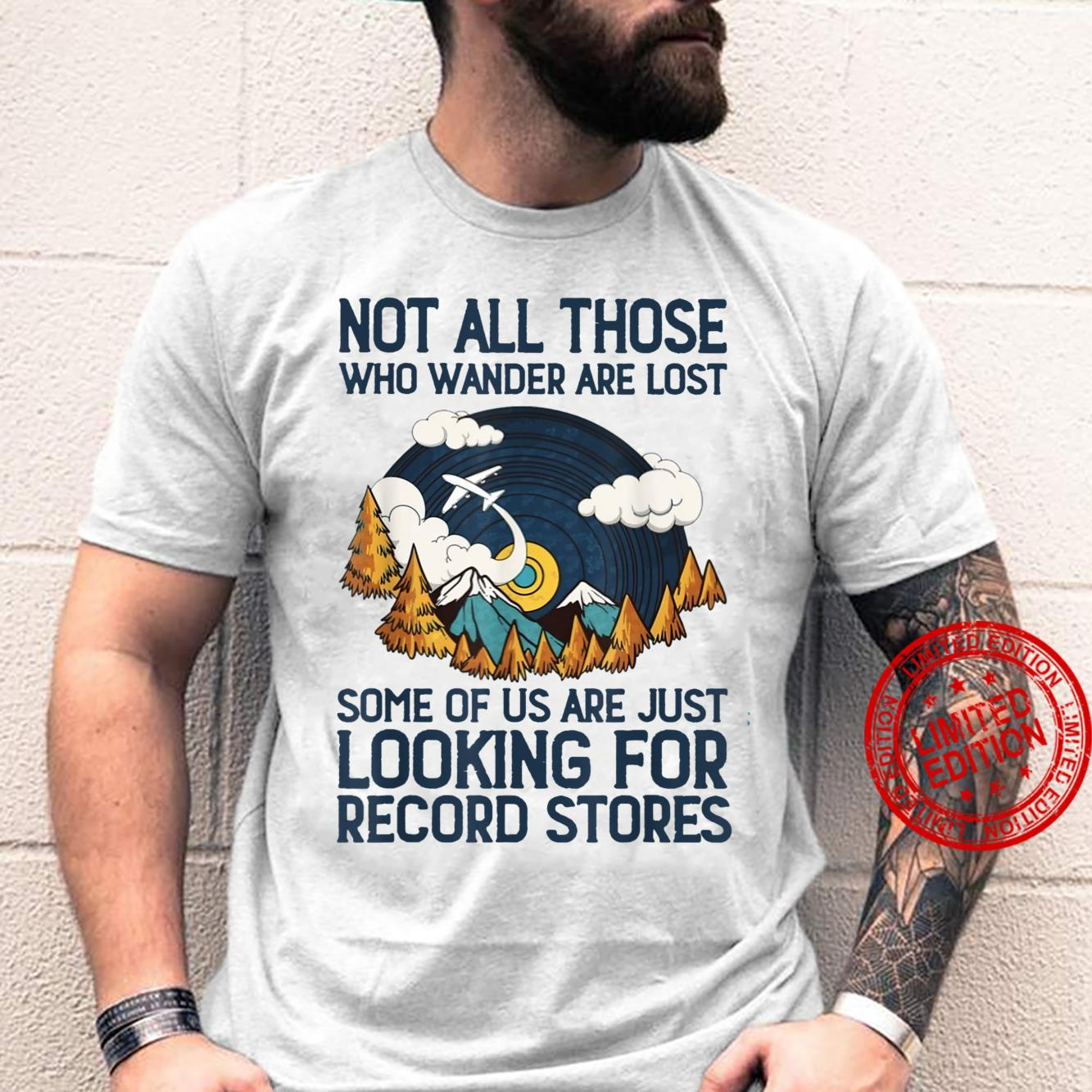 Not All Those Wander Are Lost Just Looking For Record Stones Shirt