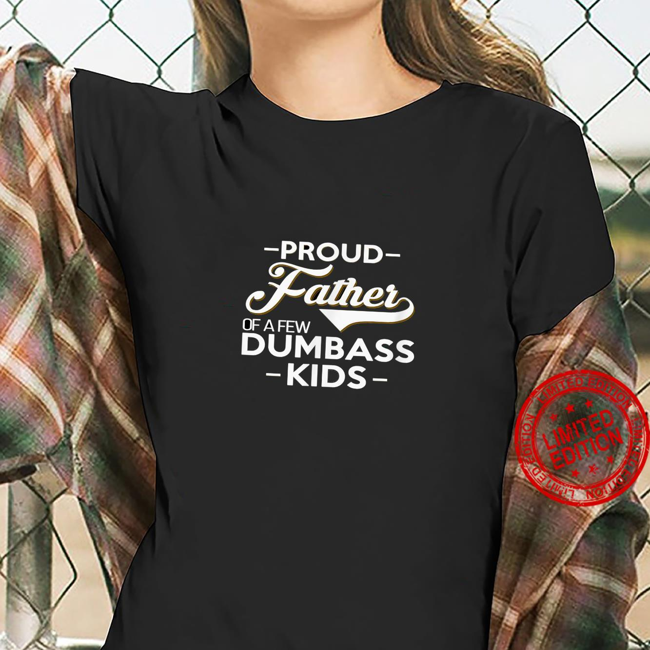 Proud Father Of A Few Dumbass Dad Novelty Father Fun Shirt ladies tee