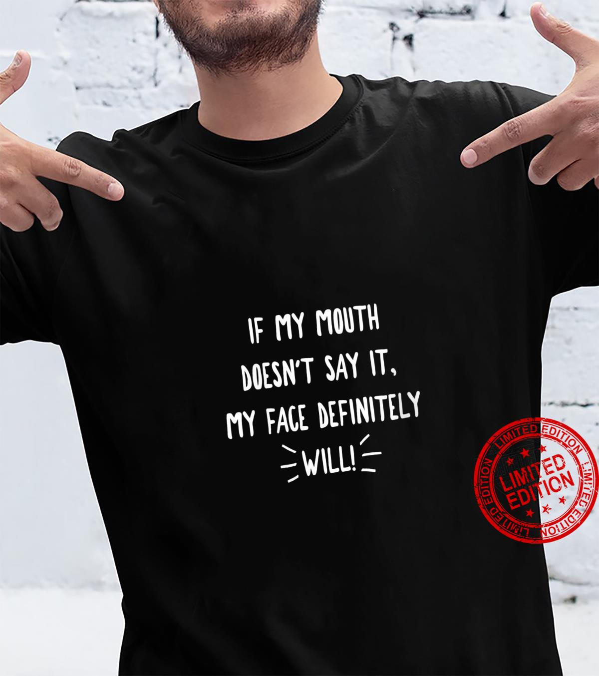 Womens If My Mouth Doesn't Say It My Face Definitely Will, By Yoray Shirt