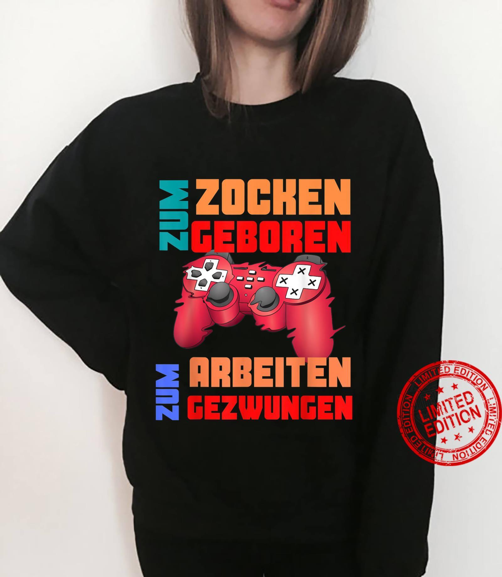 Zum Zocken geboren zur Arbeit zwungen I Console Gamer Shirt sweater