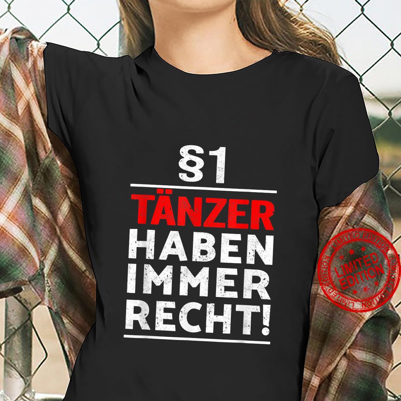 §1 Tänzer haben immer Recht I Geschenk Tanzer Tanzpartner Shirt ladies tee