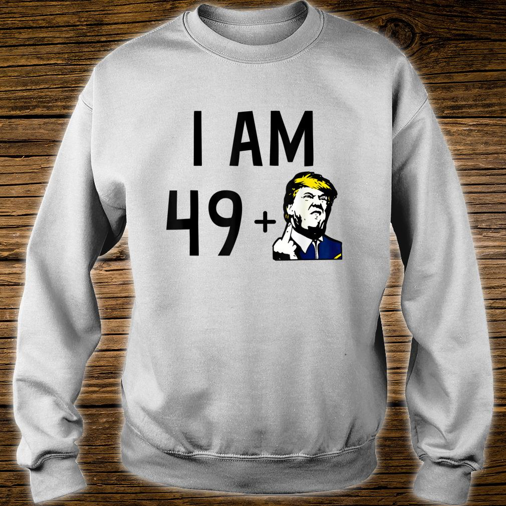 50Th Birthday I Am 49 + 1 Middle Finger Shirt sweater