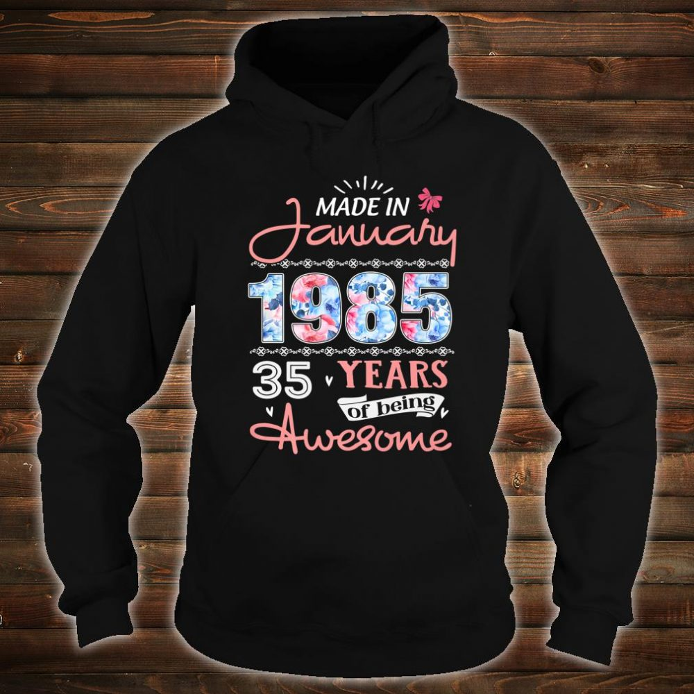 Birthday Floral Born in January 1985 Shirt hoodie