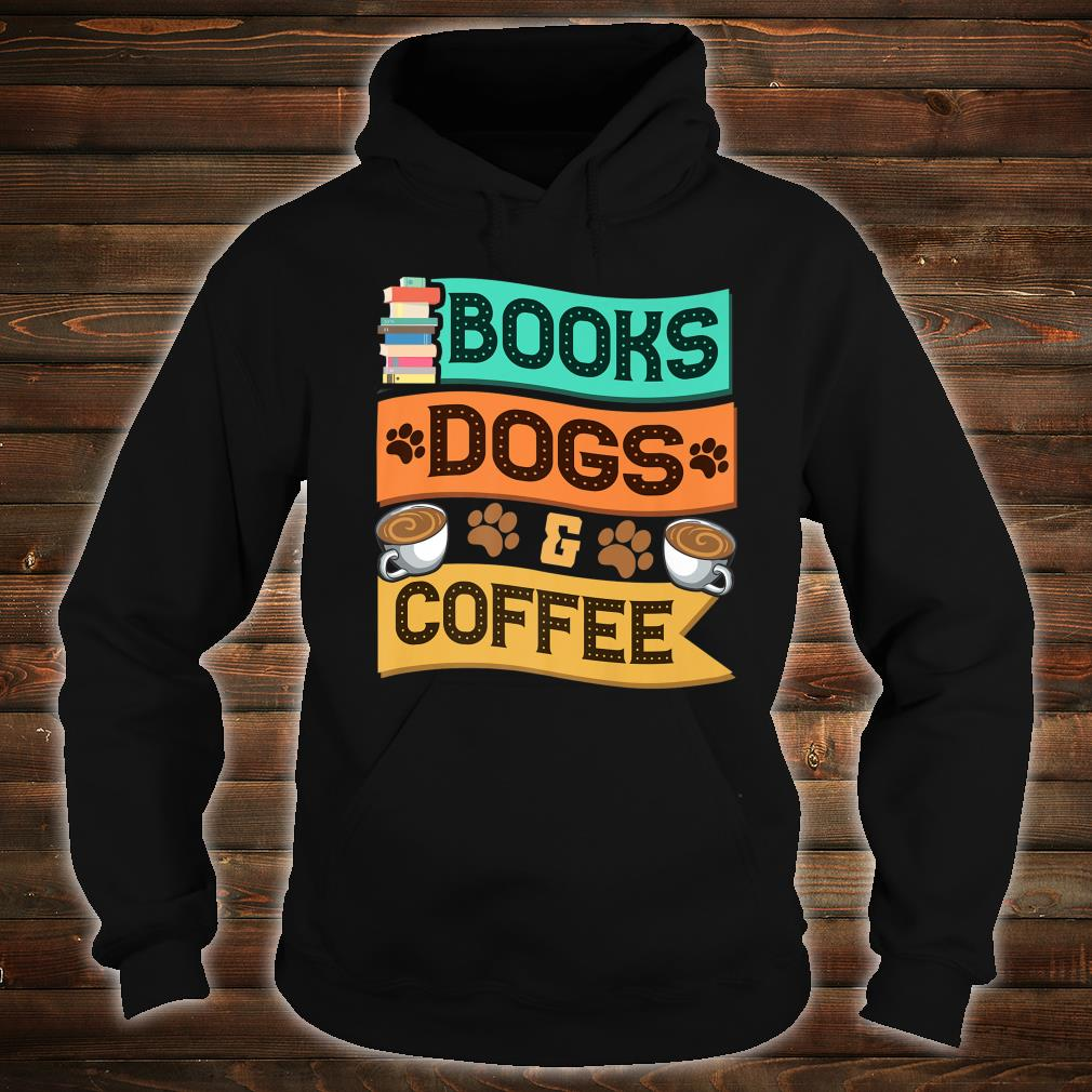 Books Dogs and Coffee Adorable Book Obsessed Shirt hoodie