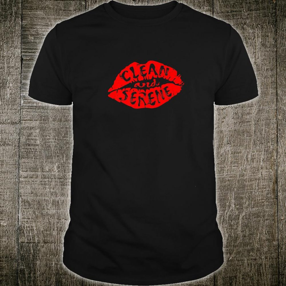 Clean And Serene Lipstick Novelty Sobriety Shirt