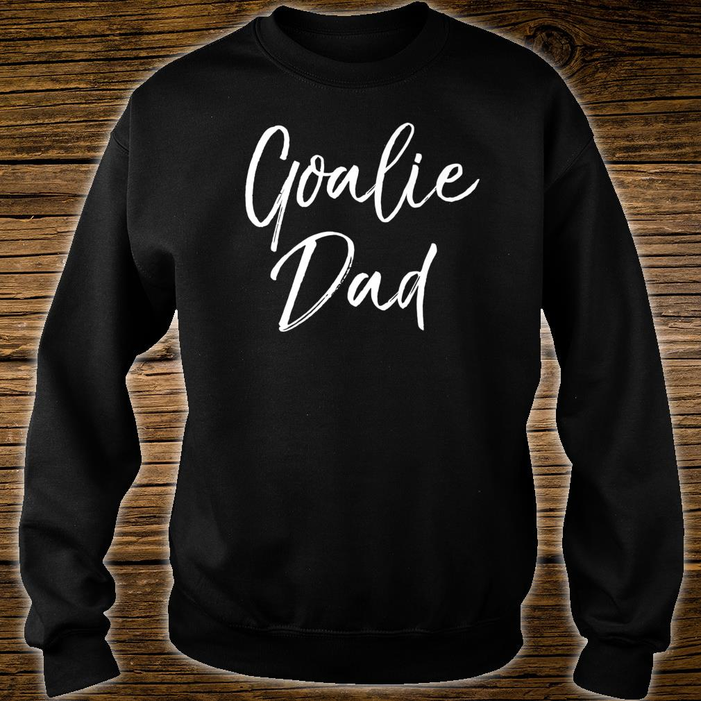 Cute Soccer Dad of Goal Keeper for Fathers Goalie Dad Shirt sweater