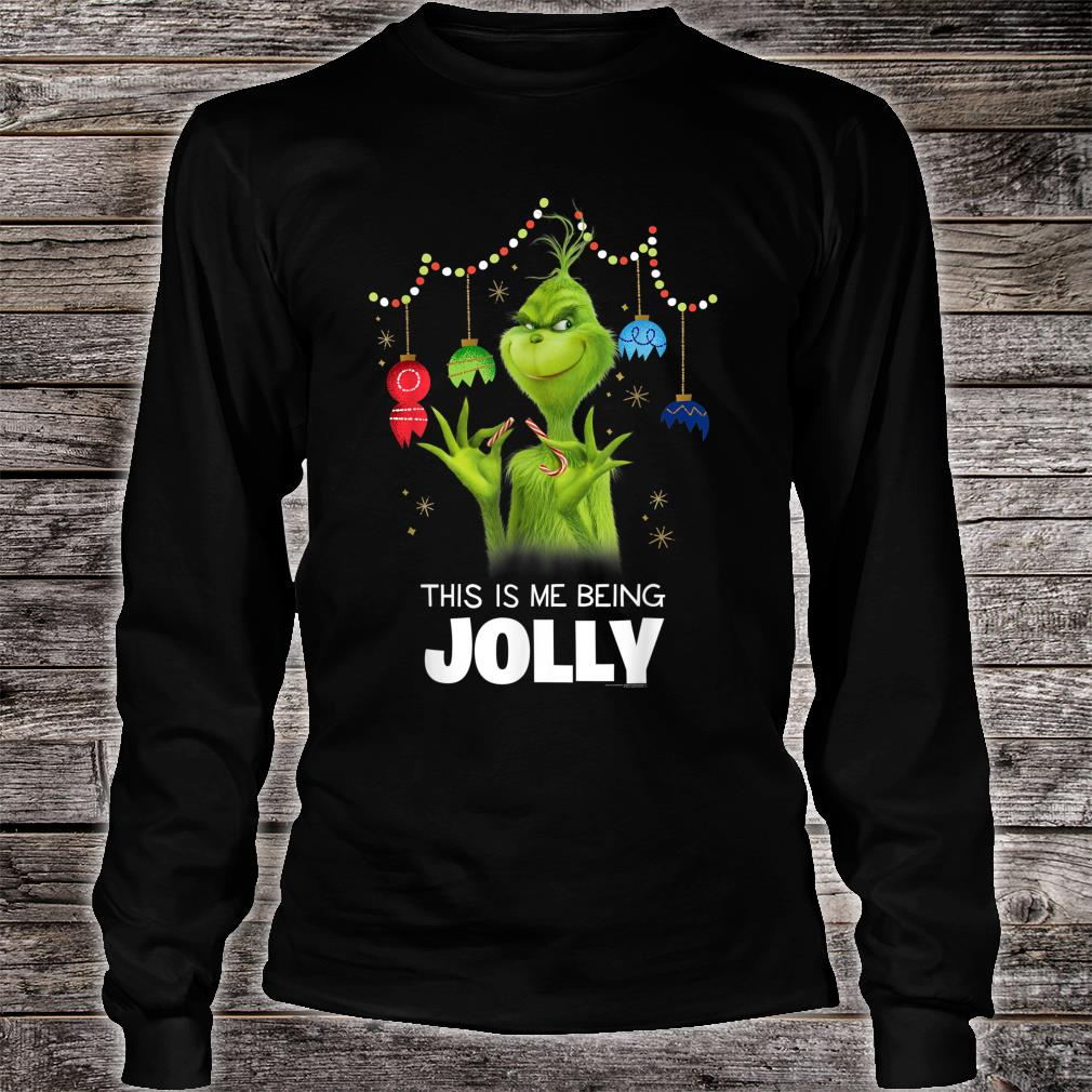 Dr.Seuss The Grinch Me Being Jolly Shirt long sleeved