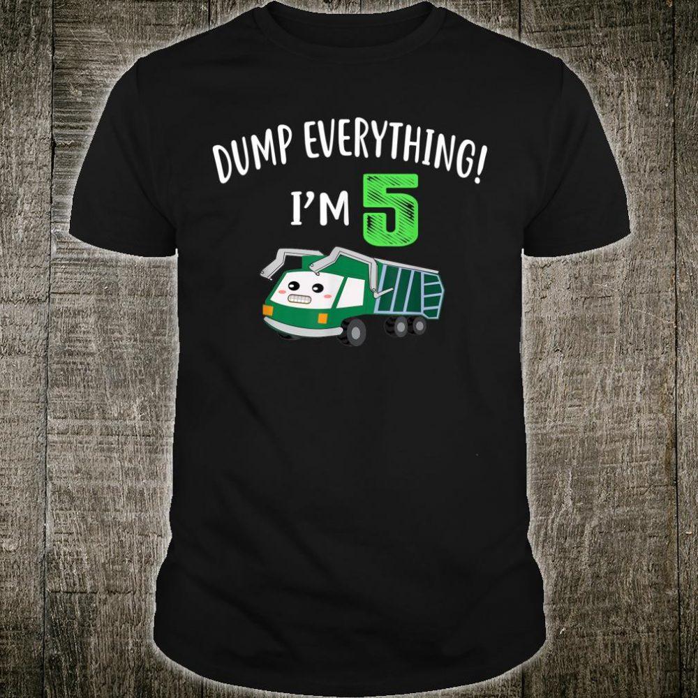 Dump Everything I'm 5 Shirt Garbage Truck Birthday V2 Shirt