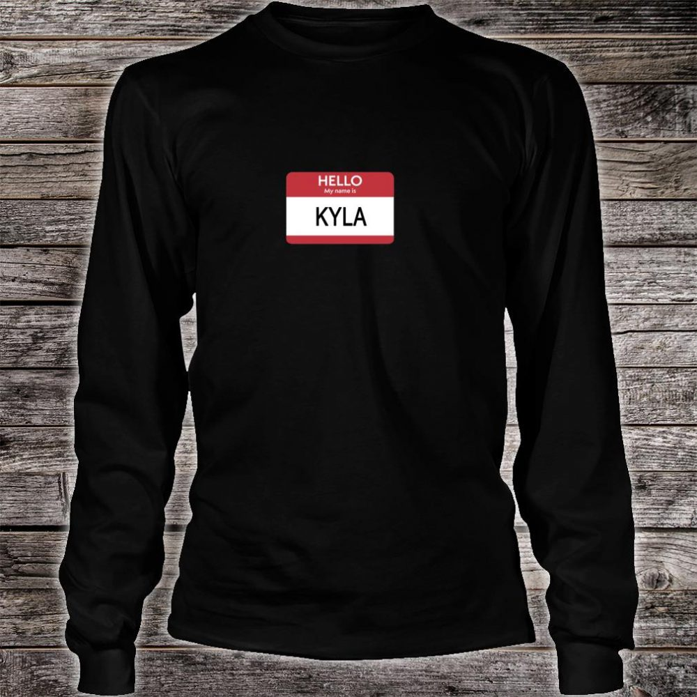 Hello My Name Is Kyla Name Tag Shirt long sleeved