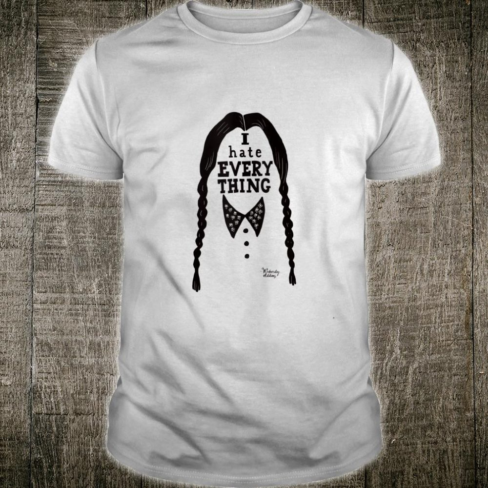 I Hate Everything Wednesday Addams Quotes Halloween Costumes Shirt