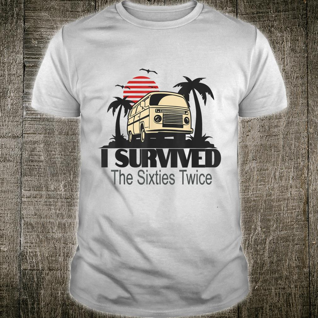 I Survived The Sixties Twice Birthday Shirt