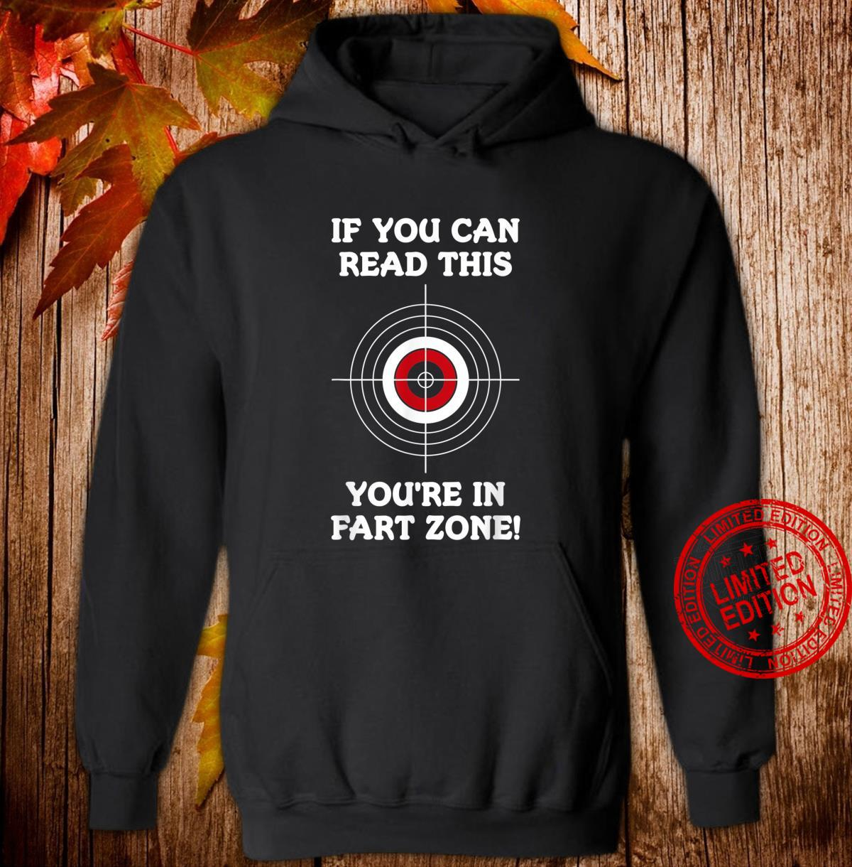 If You Can Read This You're In Fart Zone Quote Humor Shirt hoodie