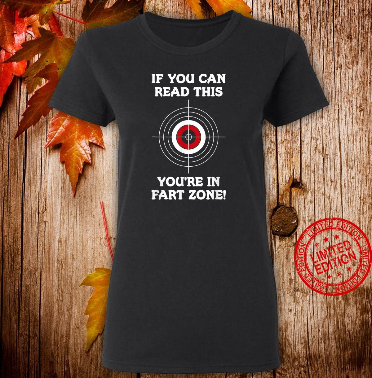 If You Can Read This You're In Fart Zone Quote Humor Shirt ladies tee