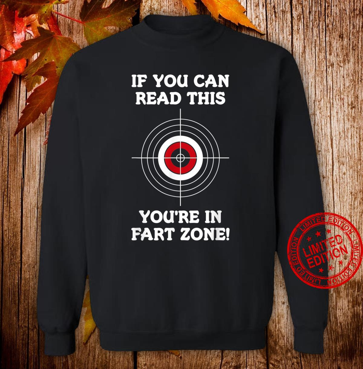 If You Can Read This You're In Fart Zone Quote Humor Shirt sweater