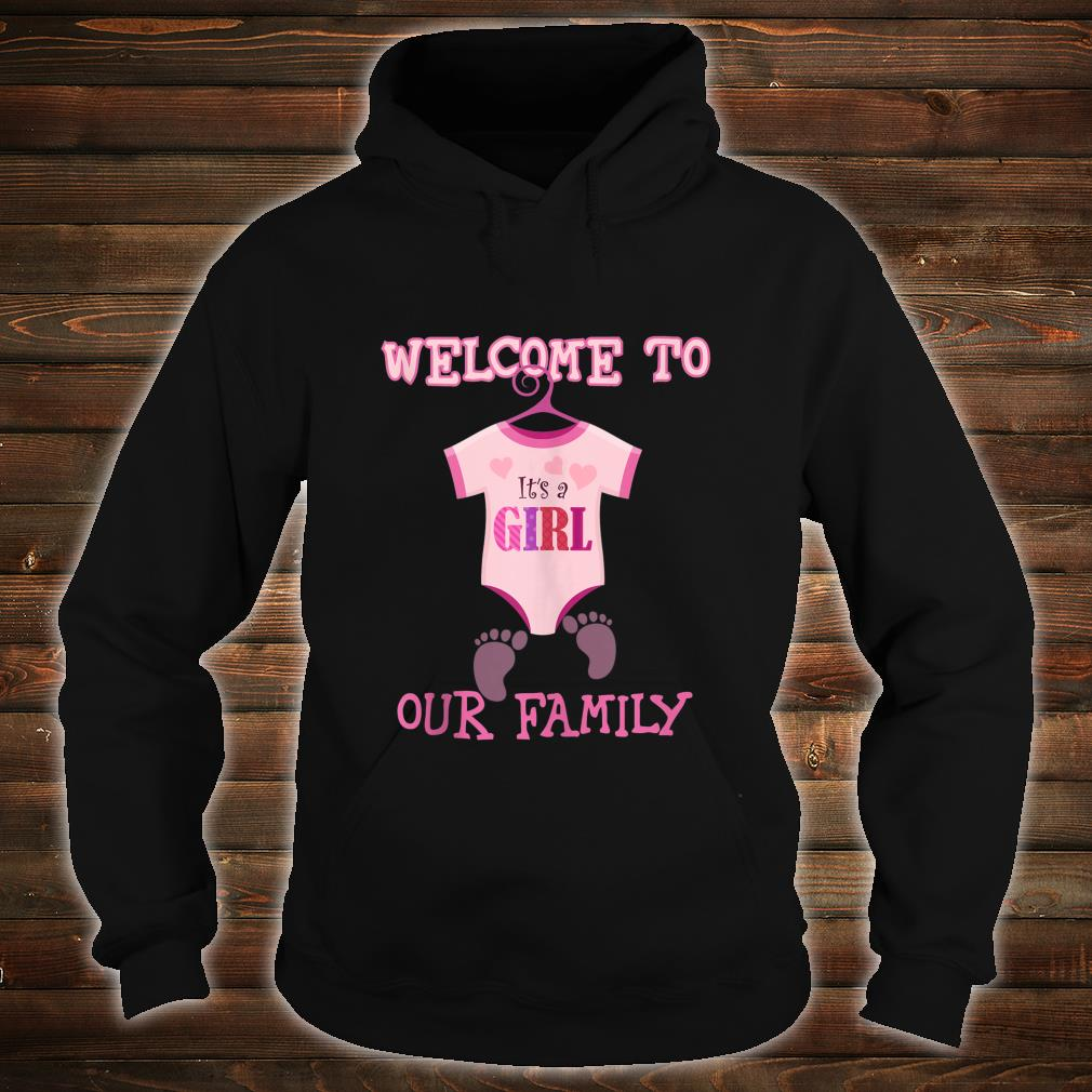 It's A Girl,Welcome to our family,Baby Shower,party Shirt hoodie