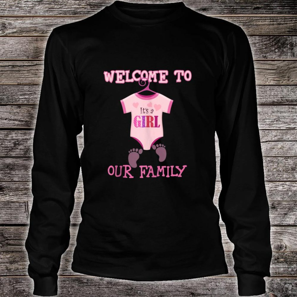 It's A Girl,Welcome to our family,Baby Shower,party Shirt long sleeved