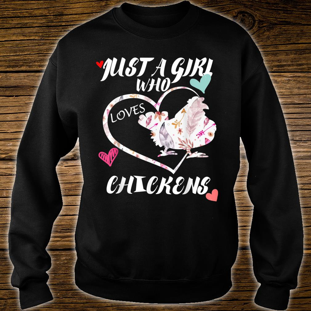 Just a Girl Who Loves Chickens feather Chicken Farms Shirt sweater