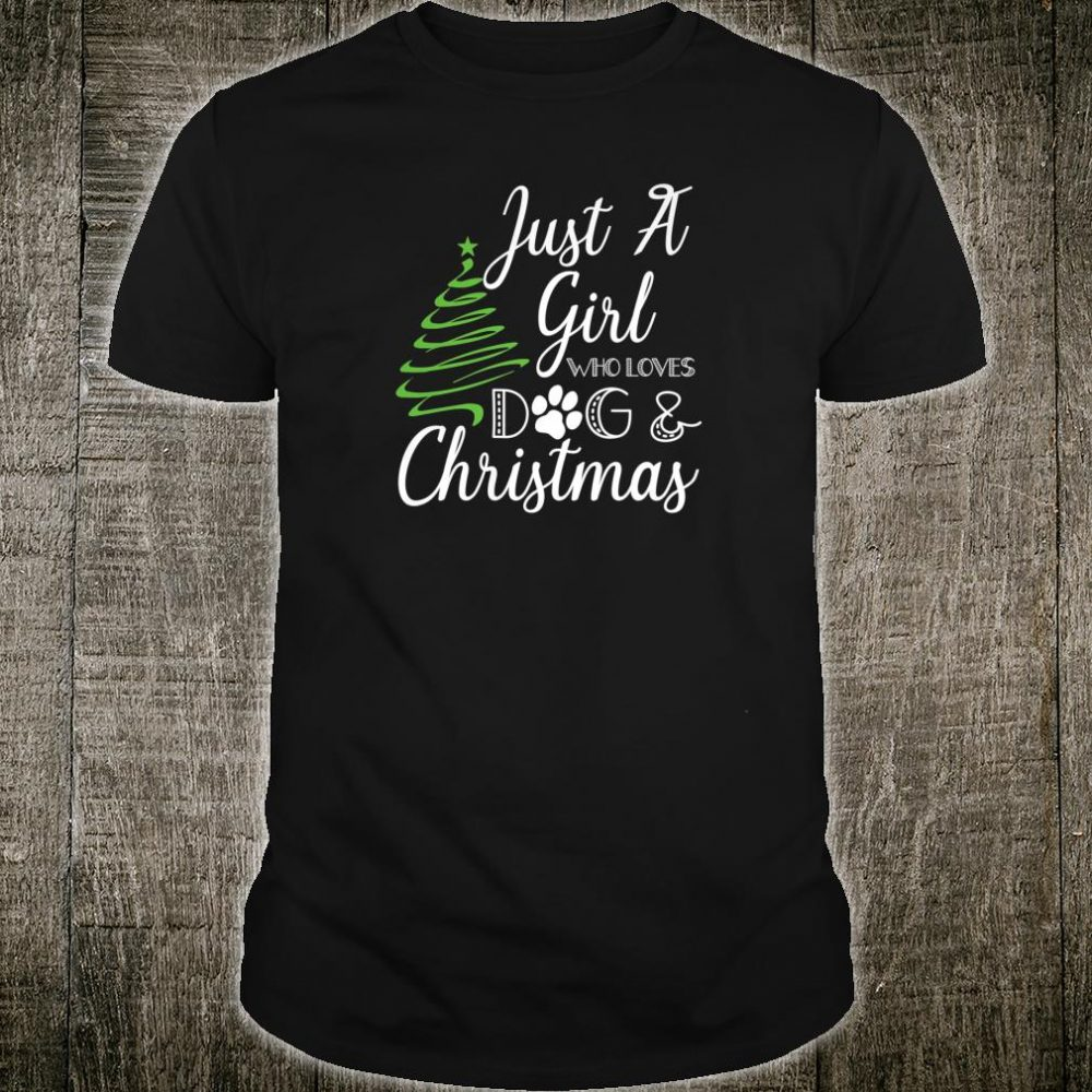 Just a girl who loves dog & Christmas Trainer School Shirt