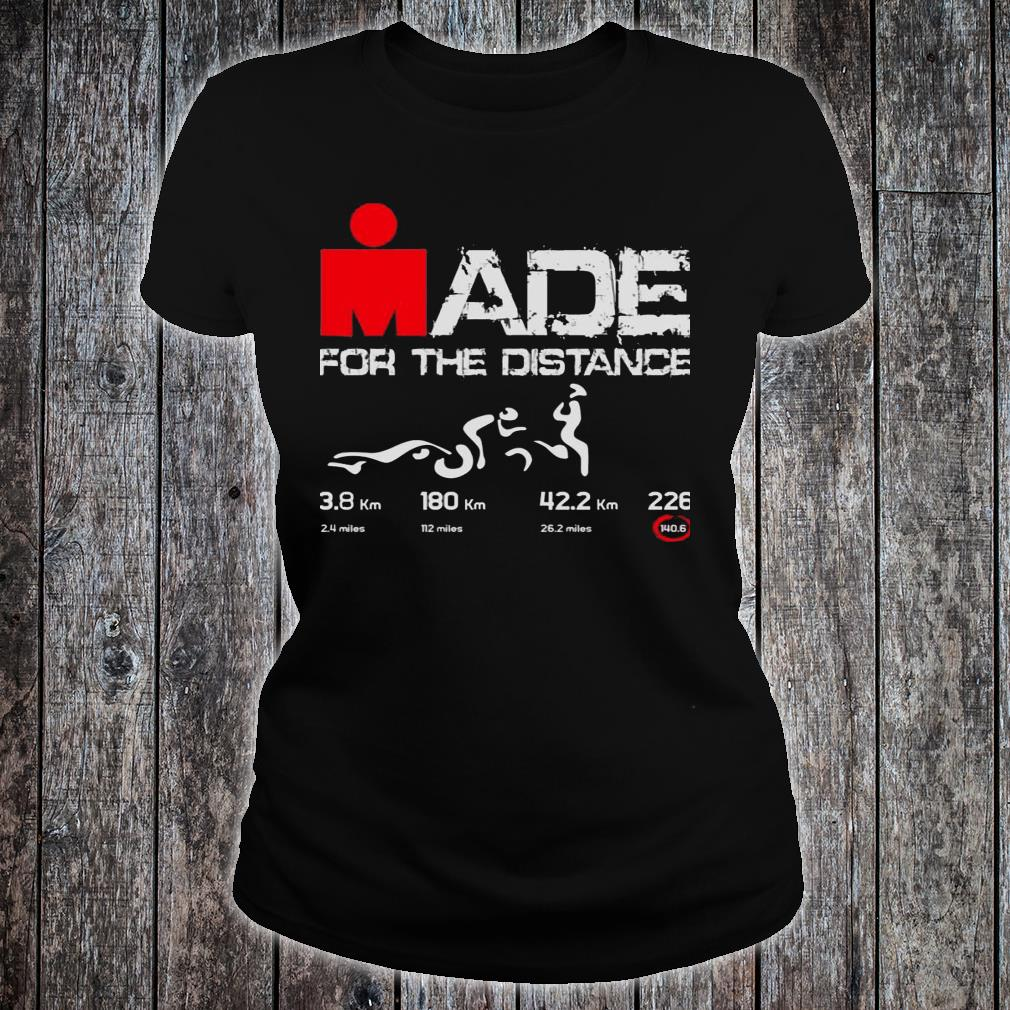Made For The Distance Shirt ladies tee