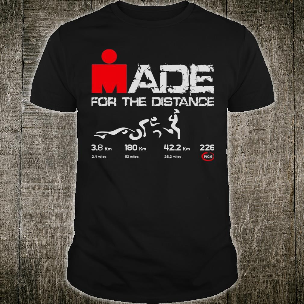 Made For The Distance Shirt
