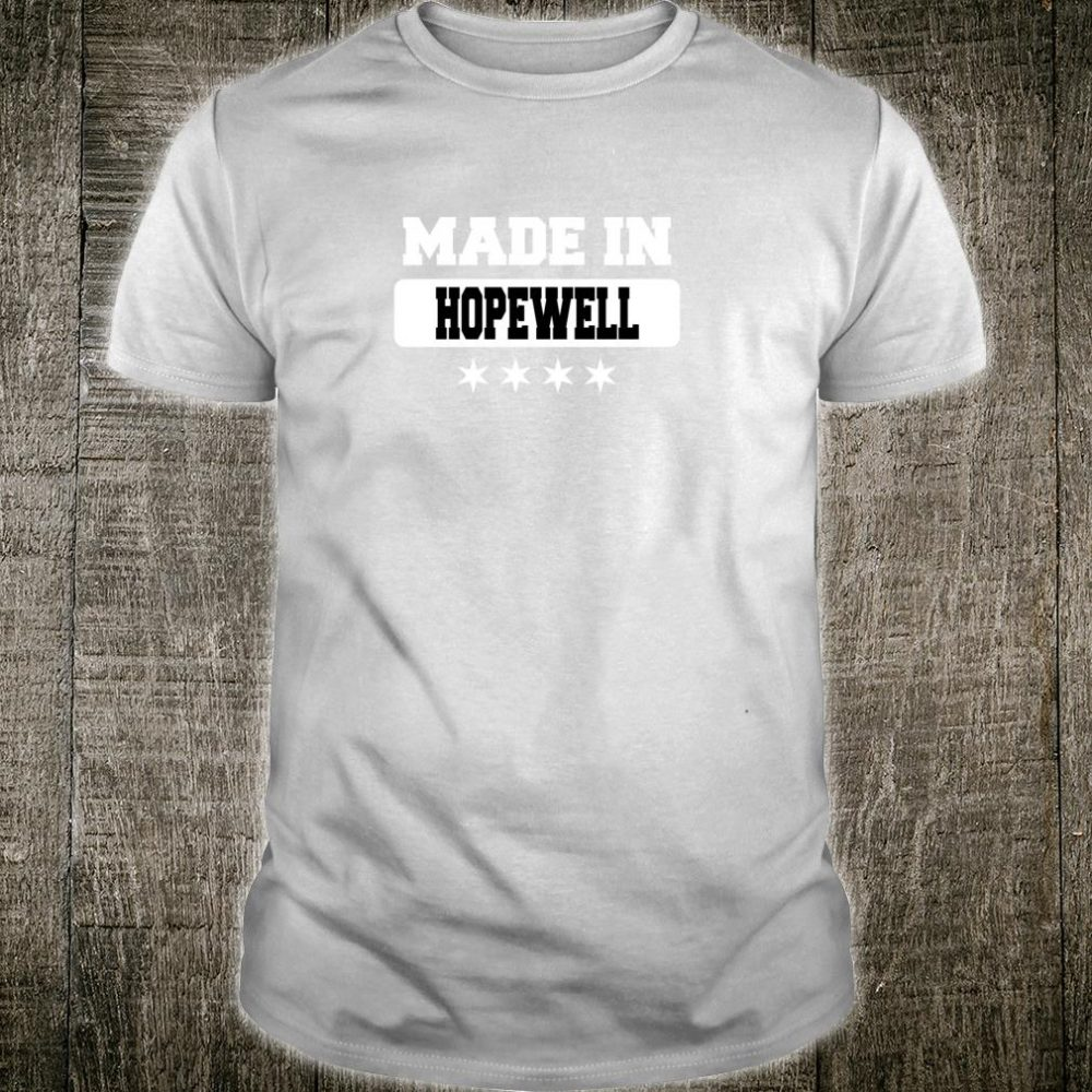 Made In Hopewell Shirt