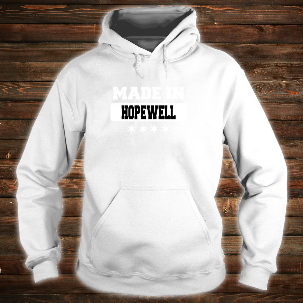 Made In Hopewell Shirt hoodie