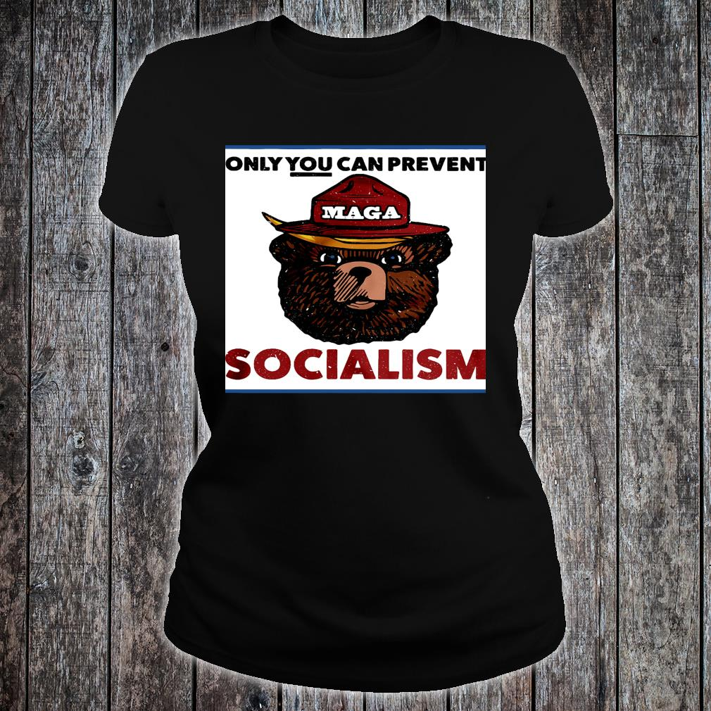 Maga bear Only you can prevent socialism shirt ladies tee