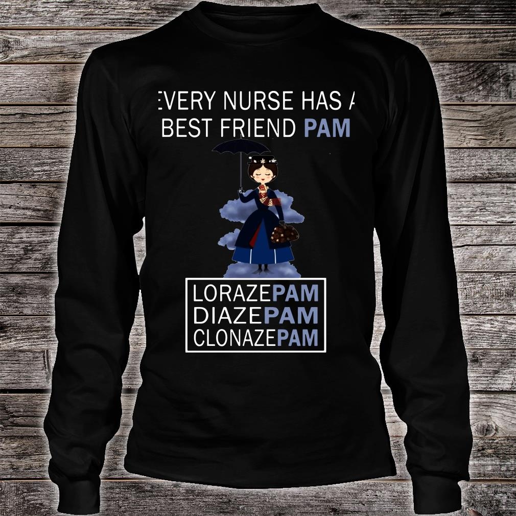 Mary Poppins Every Nurse Has A Best Friend Pam Shirt long sleeved