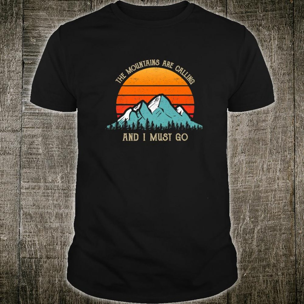 Mountains Are Calling & I Must Go Retro 80s Sun Vintage Shirt