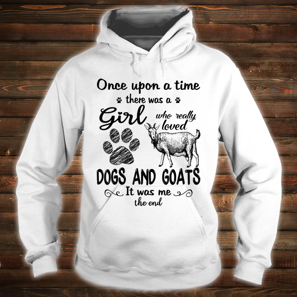 Once Upon A Time There Was A Girl Who Love Dog And Goat Paw Shirt hoodie
