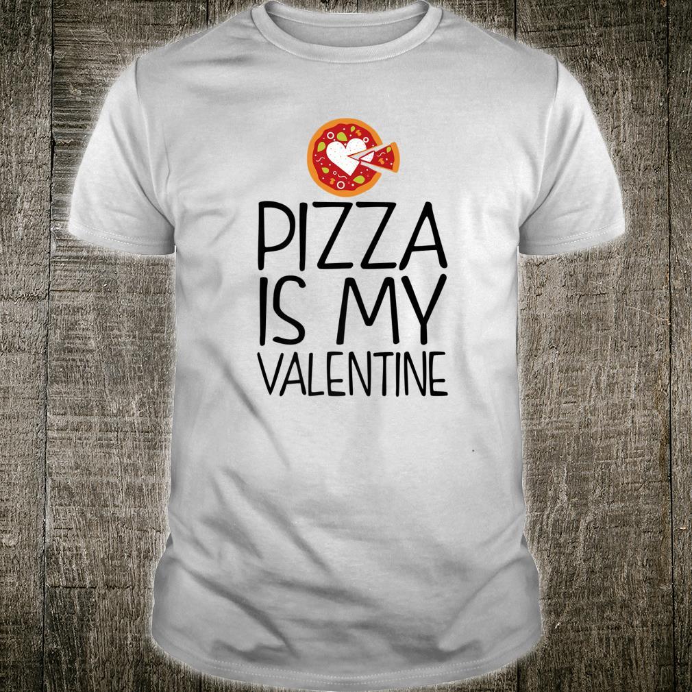 Pizza is My Valentine Valentine's Day Shirt