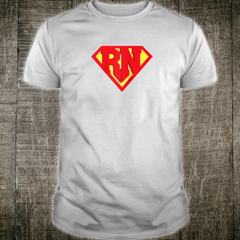 RN Super Nurse Best Nurses Hero Registered Medical Staff Shirt