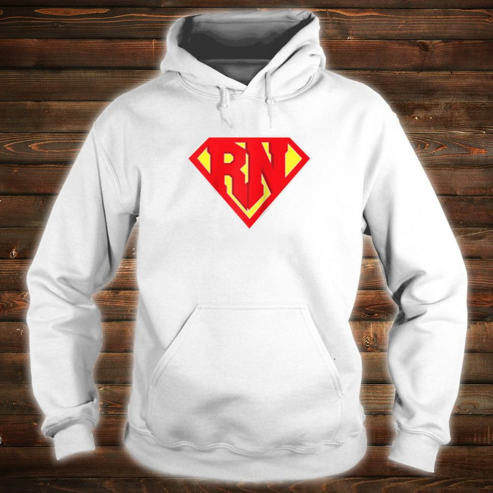 RN Super Nurse Best Nurses Hero Registered Medical Staff Shirt hoodie