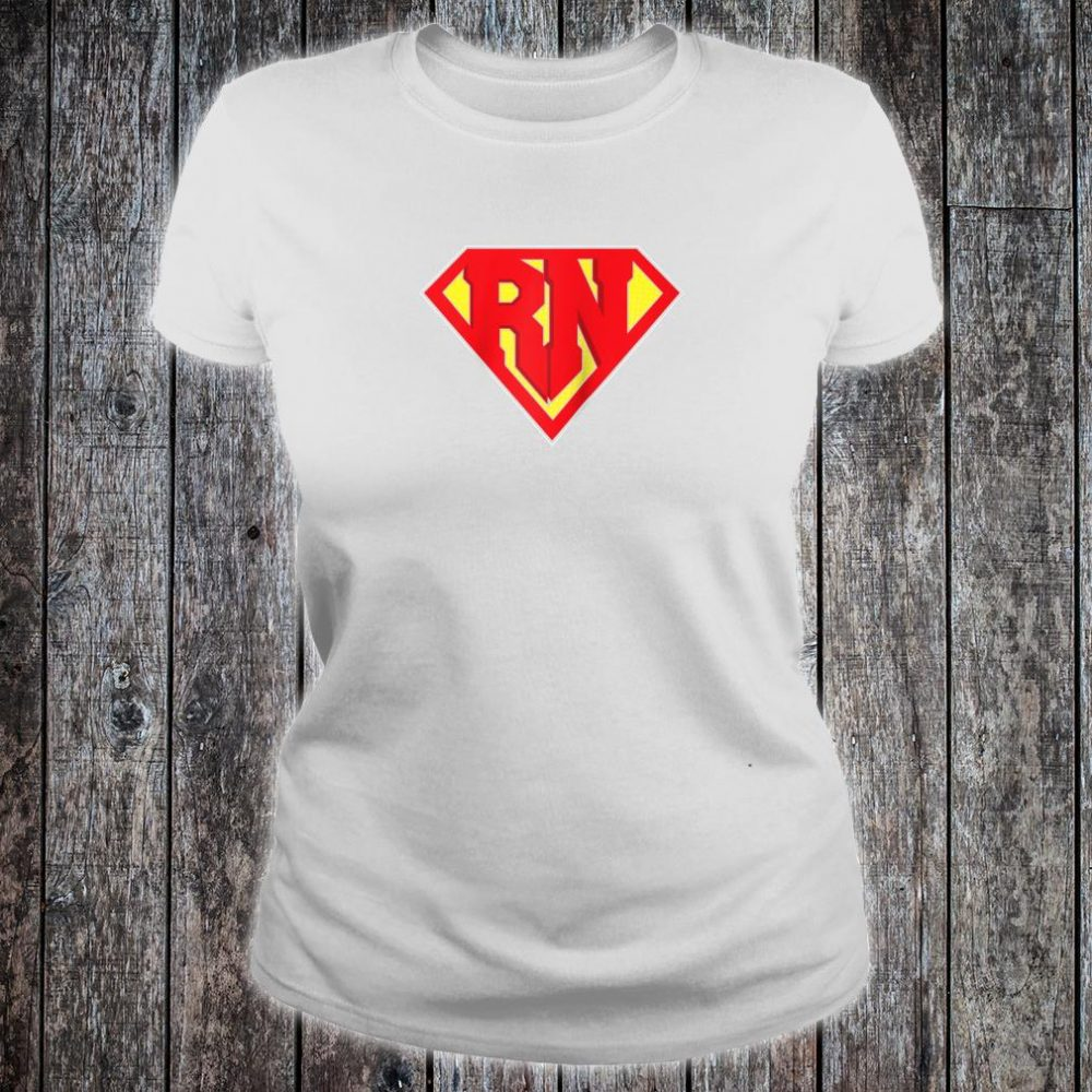 RN Super Nurse Best Nurses Hero Registered Medical Staff Shirt ladies tee