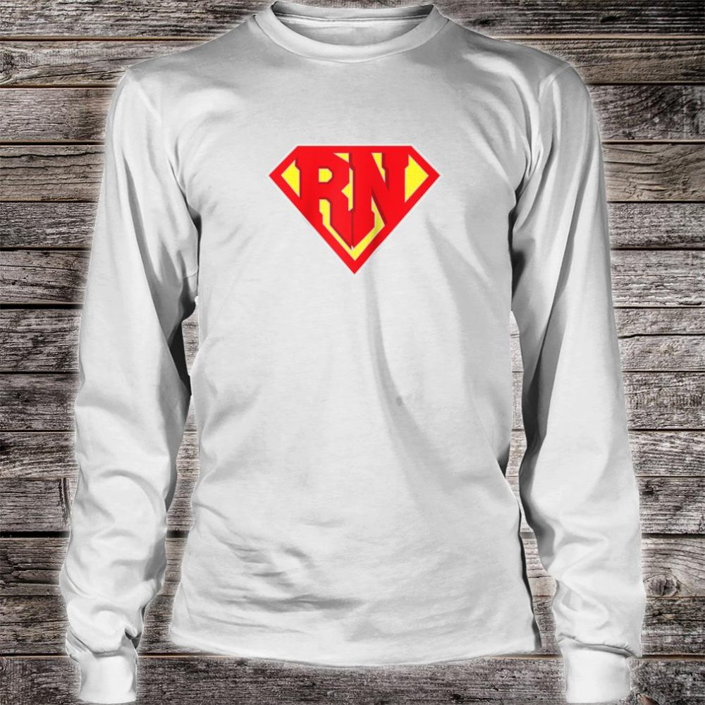 RN Super Nurse Best Nurses Hero Registered Medical Staff Shirt long sleeved
