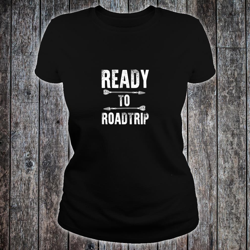 Ready to Road Trip Festival Roadie Vacation Shirt ladies tee