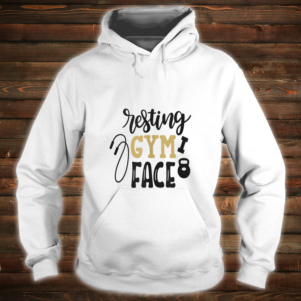 Resting Gym Face Shirt hoodie