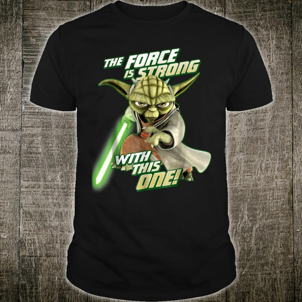 Star Wars Clone Wars Yoda Force Is Strong Shirt