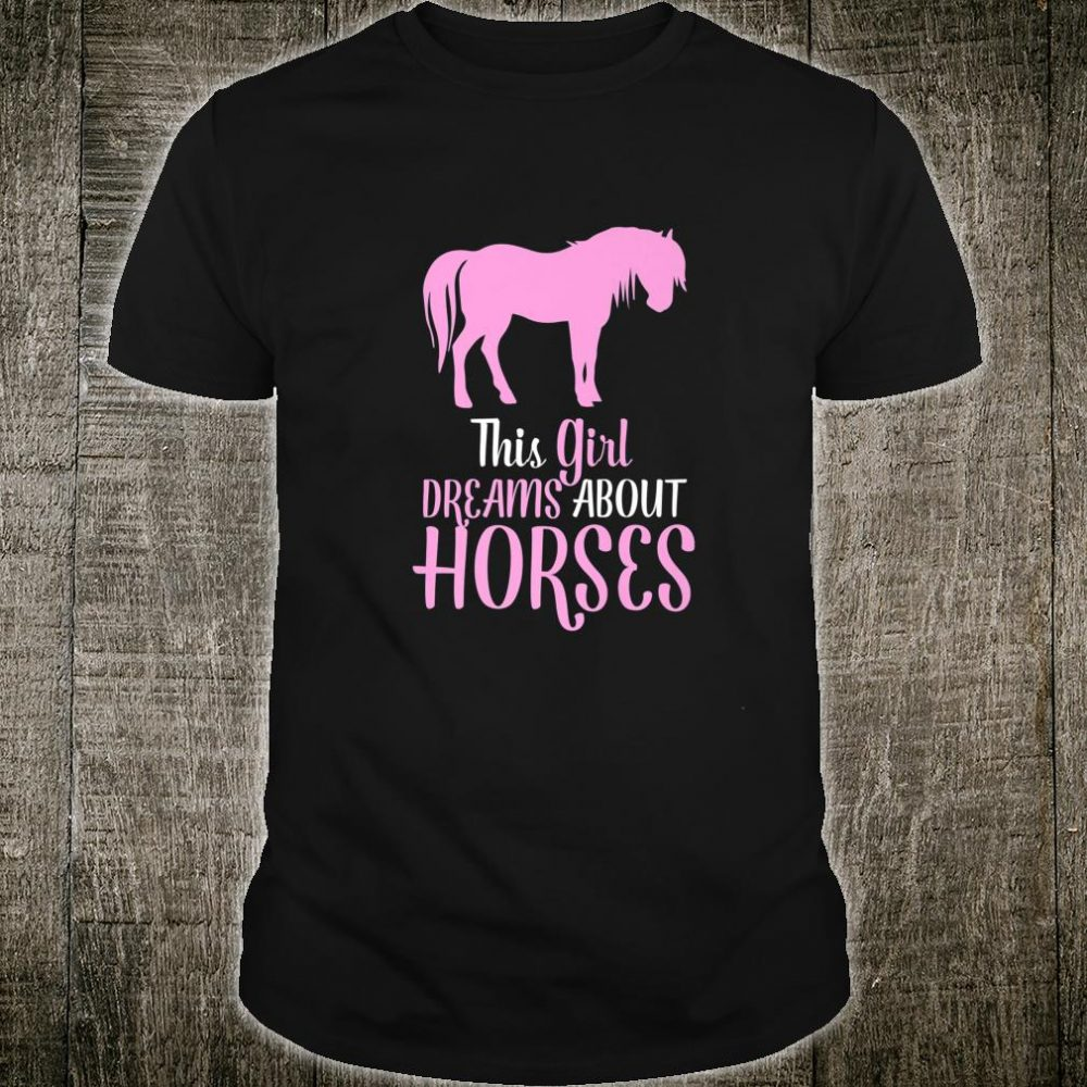 This Girl Dreams About Horses Shirt