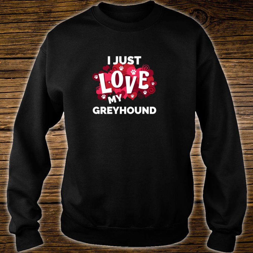 Valentine's Day Greyhound Dog Love Shirt sweater