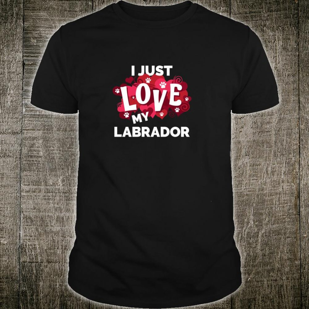 Valentine's Day Labrador Dog Love Shirt