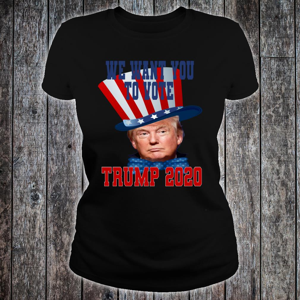 We want you. Trump 2020 Shirt ladies tee