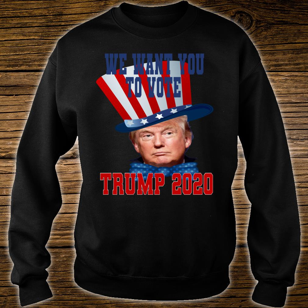 We want you. Trump 2020 Shirt sweater