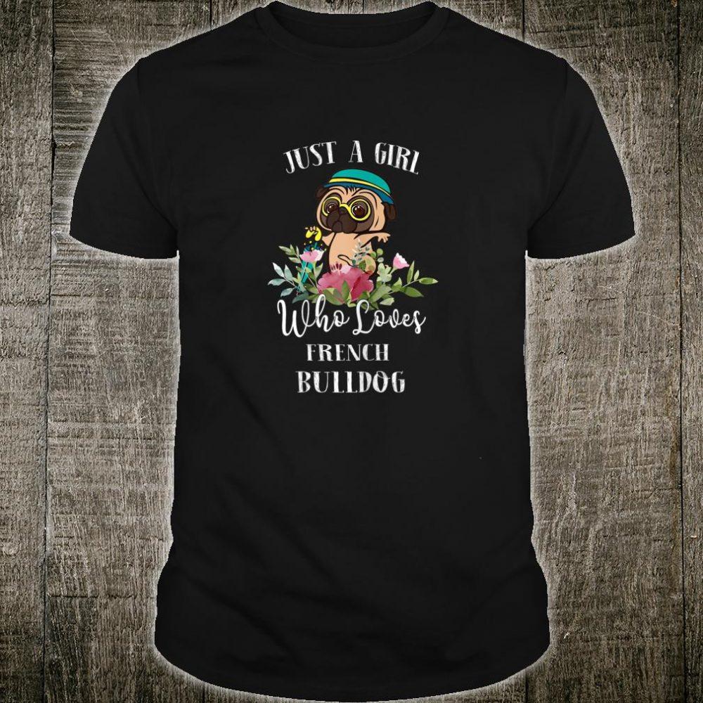 Womens Bulldog Just a Girl Who Loves French Bulldog Shirt